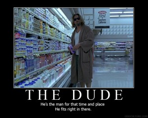 The Dude Motivational