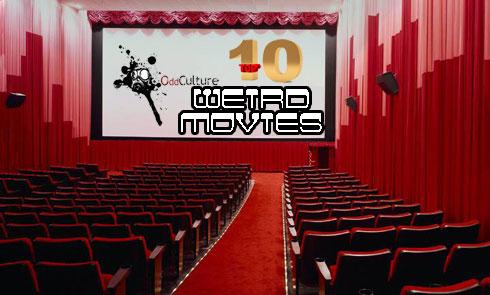 Top 10 Weird Movies