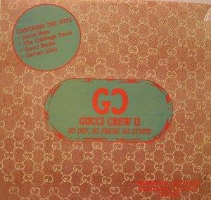 Gucci Crew II - So Def So Fresh So Stupid