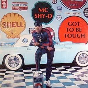 MC Shy D - Got To Be Tough